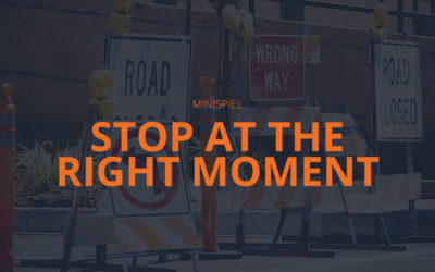 Stop at the right Momemt